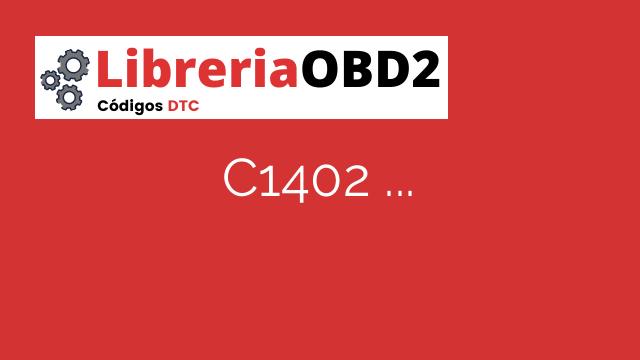 C1402 – Fallo en el circuito del sensor de velocidad delantero LH